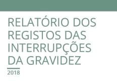 DGS publica relatório dos registos das interrupções da gravidez de 2018