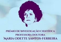6.ª edição do Prémio de Investigação Científica Professora Doutora Maria Odette Santos-Ferreira