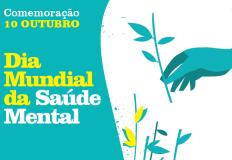 Comemoração do Dia Mundial da Saúde Mental - 10 de outubro
