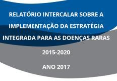 Relatório Intercalar sobre a Implementação da Estratégia Integrada para as Doenças Raras 2015/2020