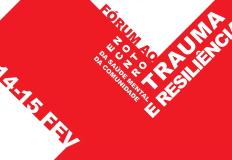 Fórum «Ao Encontro da Saúde Mental da Comunidade: Trauma e Resiliência»